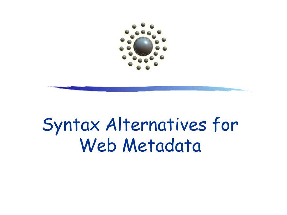 Syntax Alternatives for Web Metadata