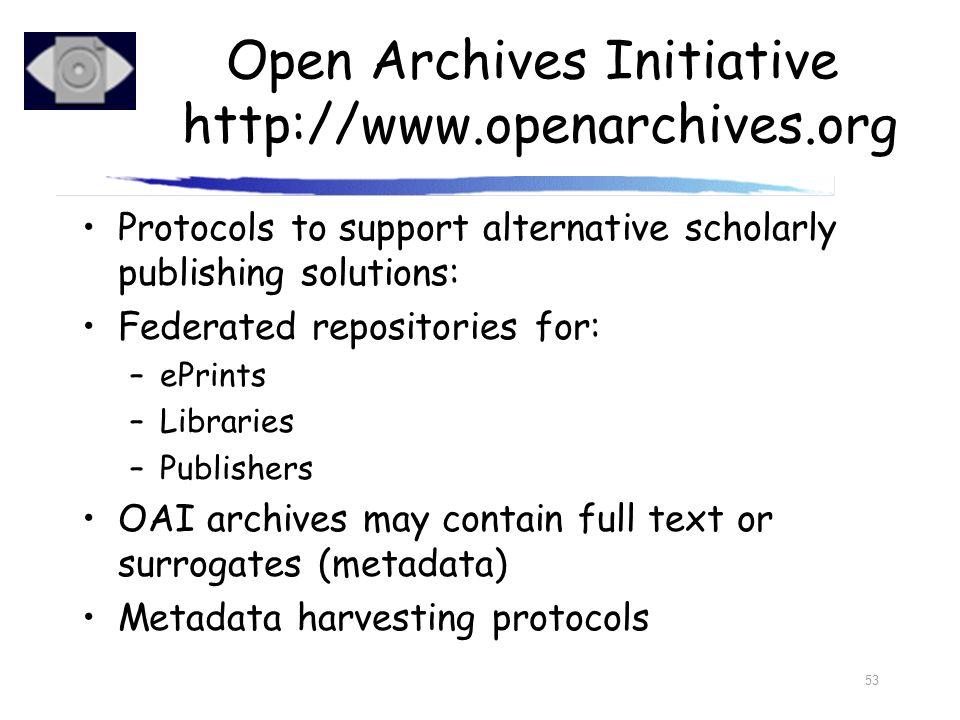 Open Archives Initiative http://www.openarchives.org