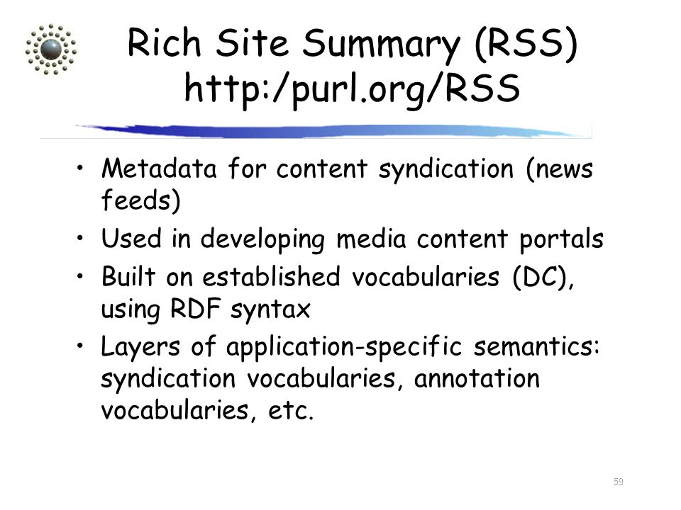 Rich Site Summary (RSS) http:/purl.org/RSS