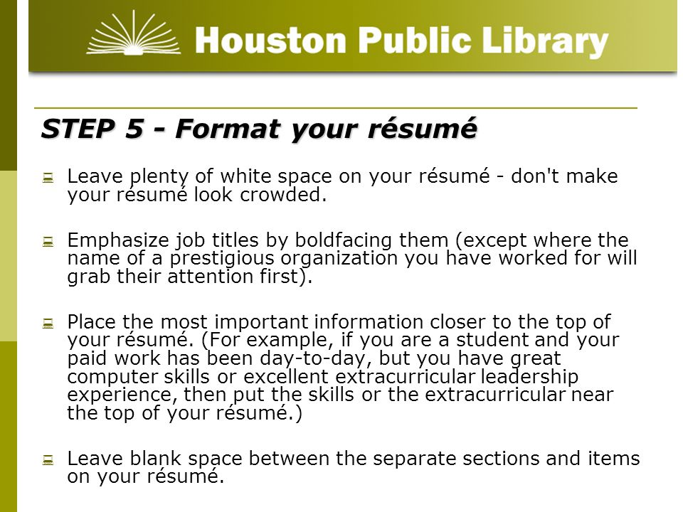 STEP 5 - Format your résumé