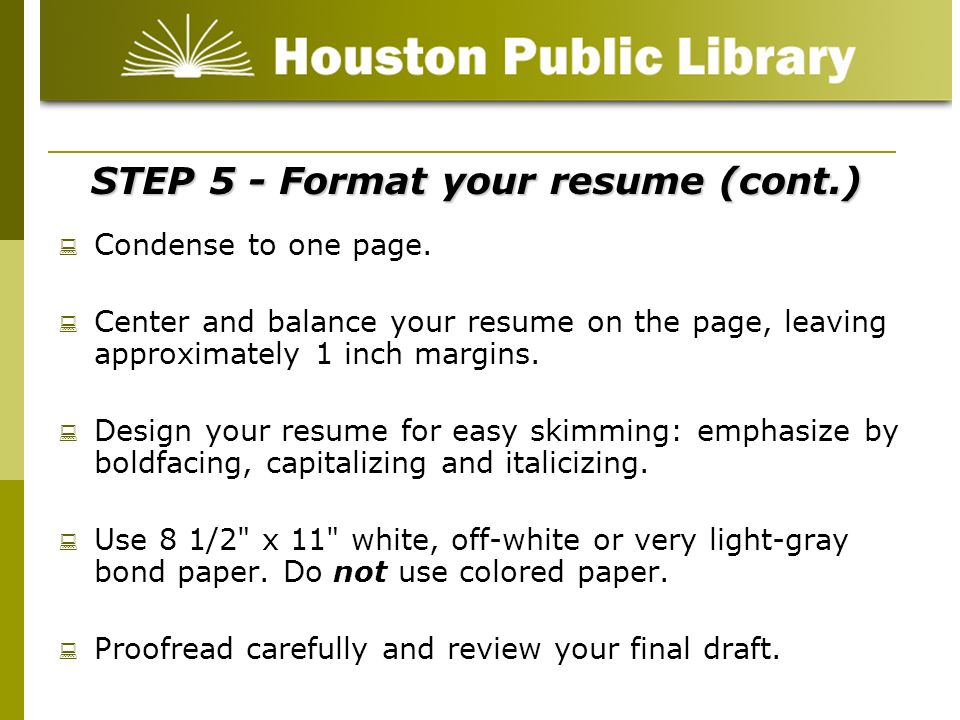STEP 5 - Format your resume (cont.)