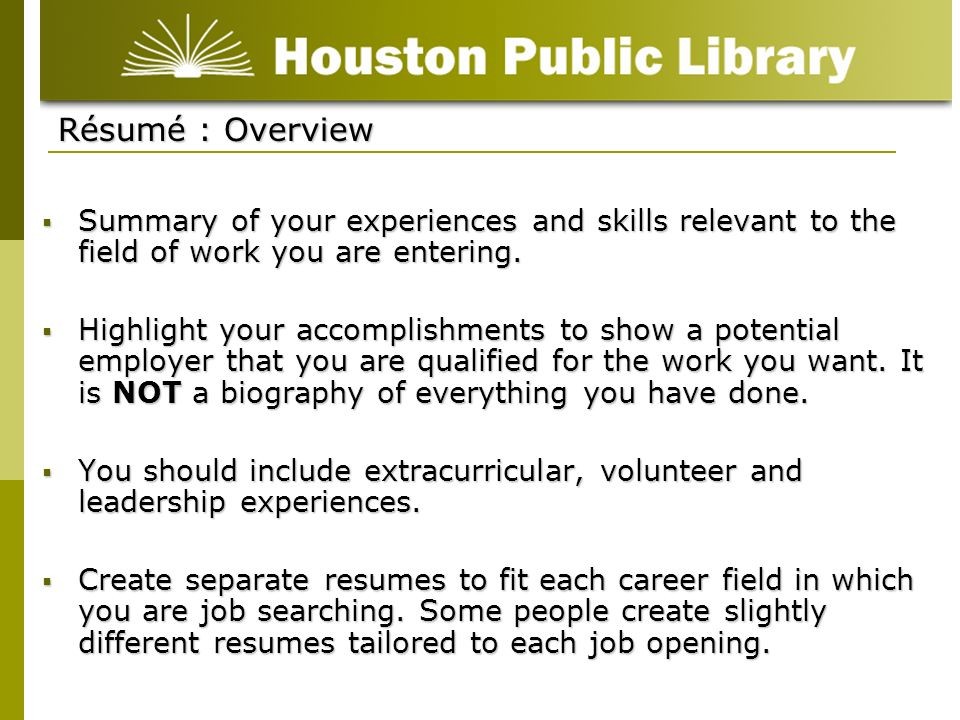 Résumé : Overview Summary of your experiences and skills relevant to the field of work you are entering.