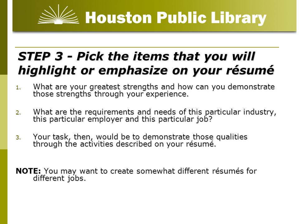 STEP 3 - Pick the items that you will highlight or emphasize on your résumé