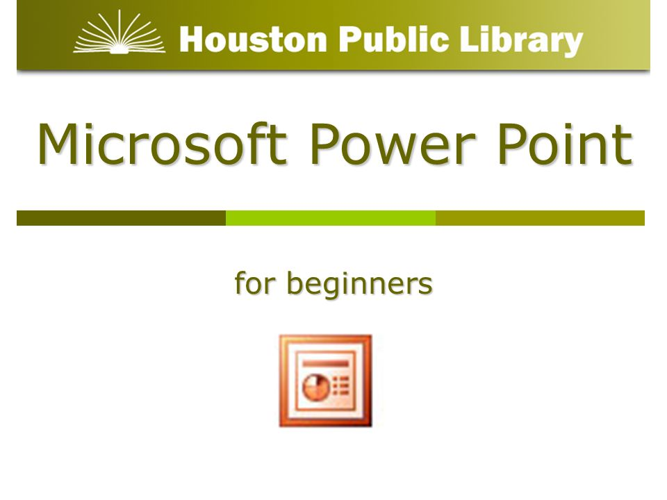 Microsoft Power Point for beginners
