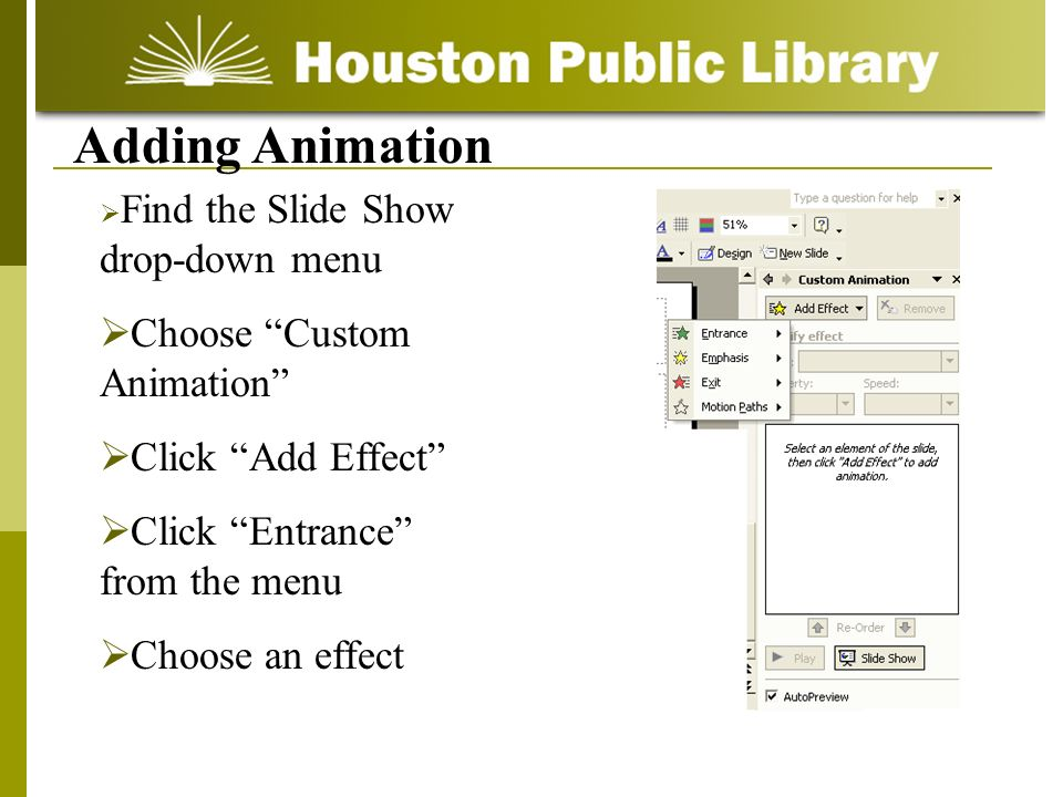 Adding Animation Choose Custom Animation Click Add Effect