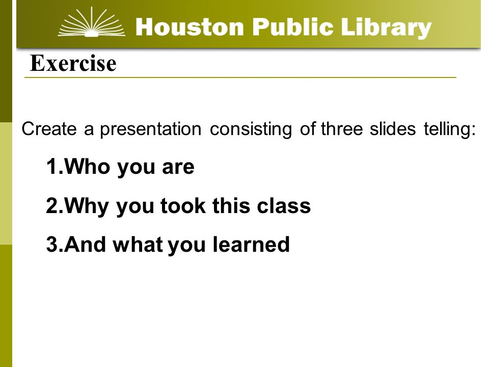 Exercise Who you are Why you took this class And what you learned