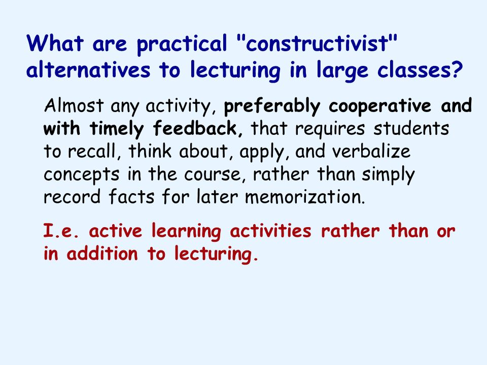 What are practical constructivist alternatives to lecturing in large classes