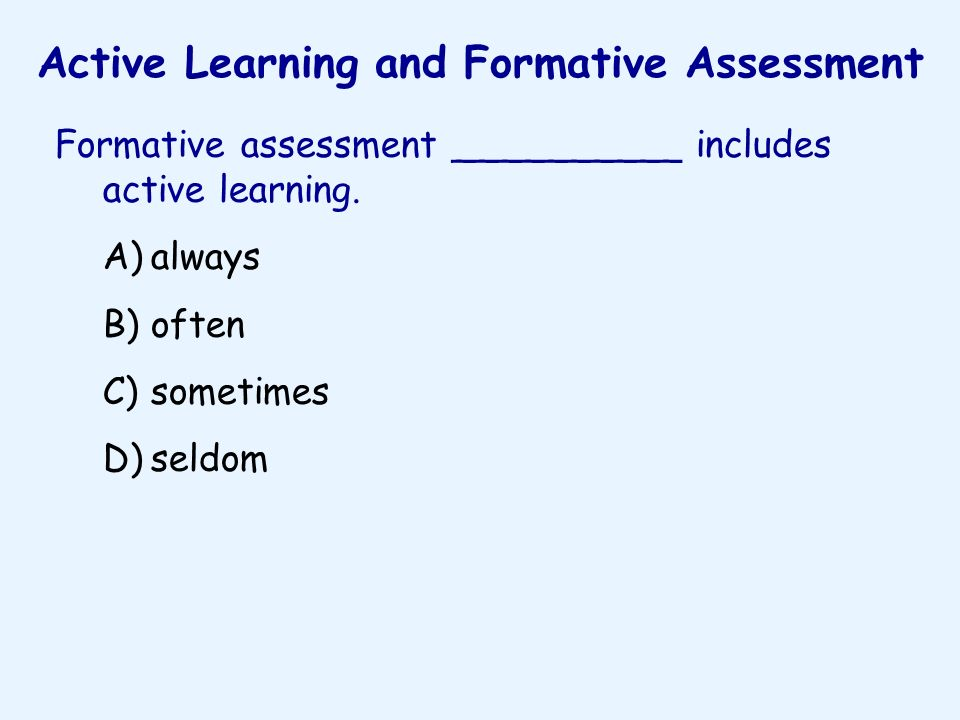 Active Learning and Formative Assessment