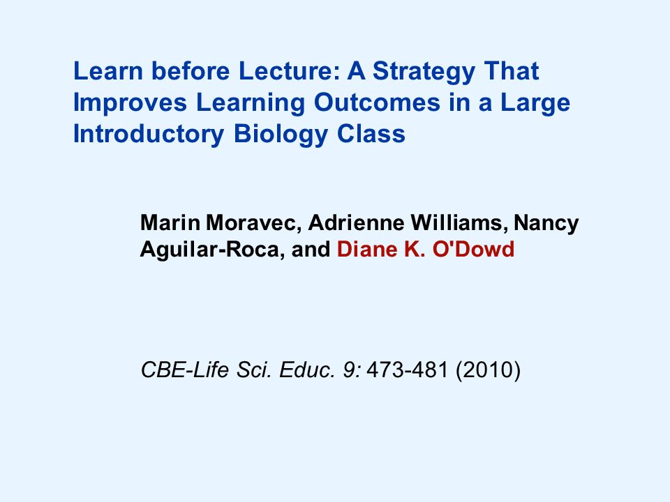 Learn before Lecture: A Strategy That Improves Learning Outcomes in a Large Introductory Biology Class