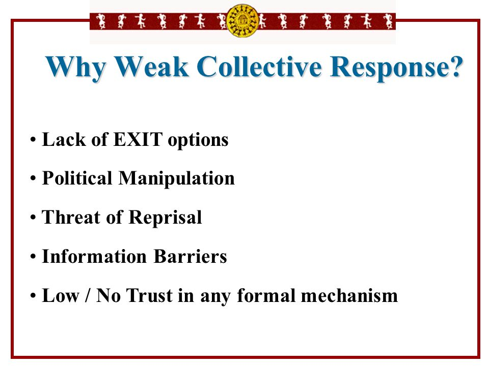 Why Weak Collective Response