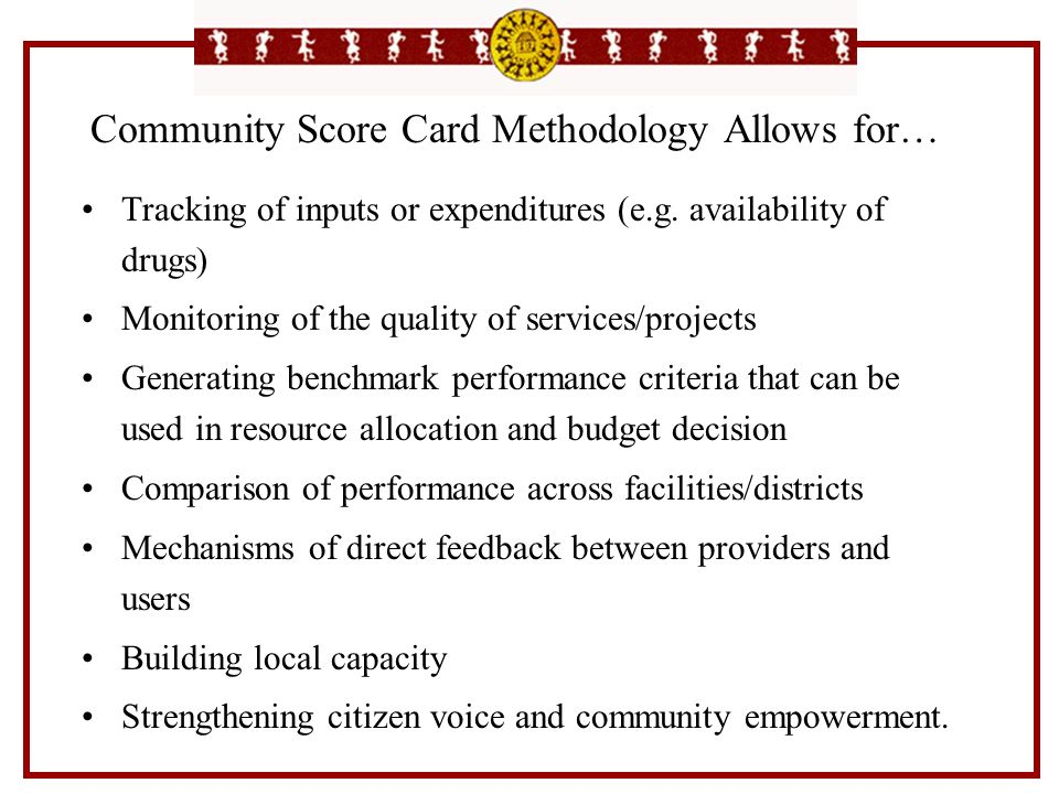 Community Score Card Methodology Allows for…