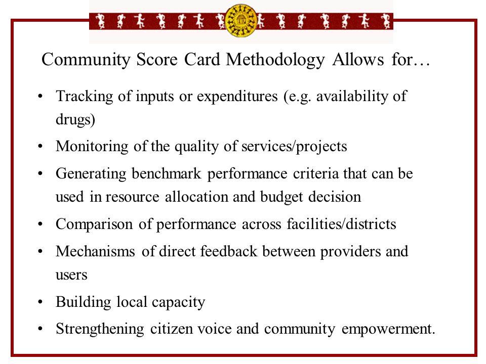 Community Score Card Methodology Allows for…