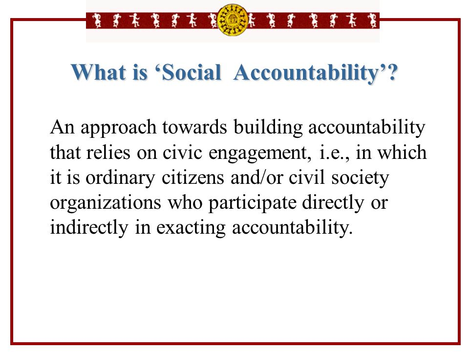 What is 'Social Accountability'