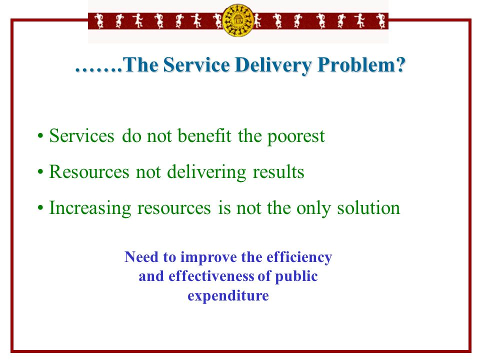…….The Service Delivery Problem