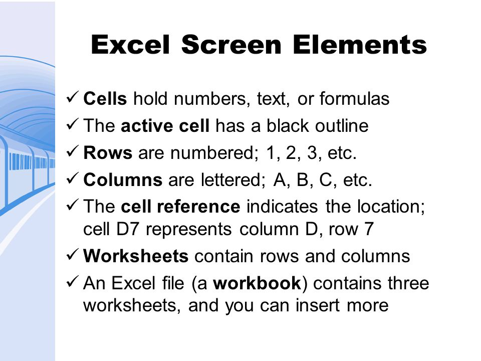 Excel Screen Elements Cells hold numbers, text, or formulas
