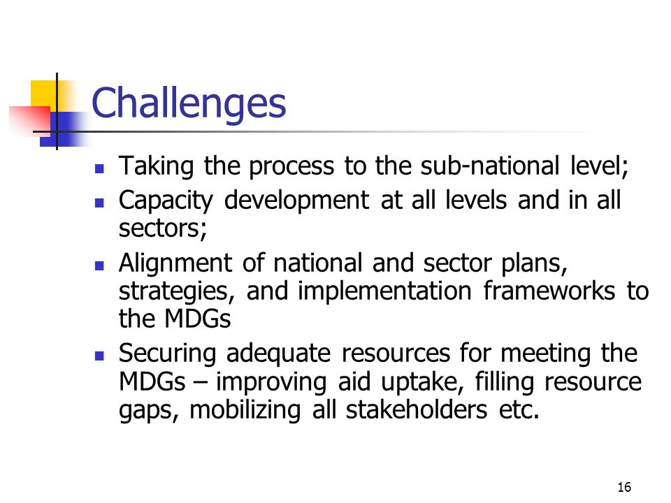 Challenges Taking the process to the sub-national level;