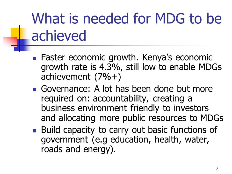 What is needed for MDG to be achieved
