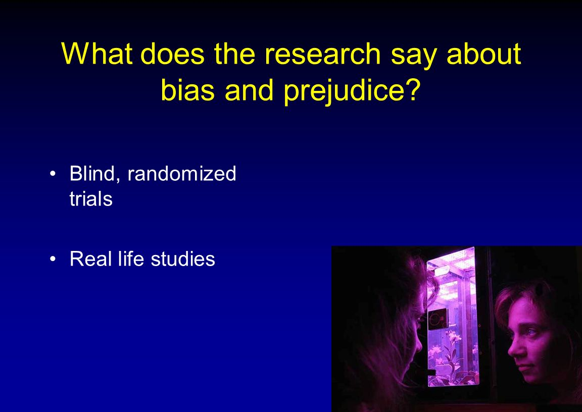 What does the research say about bias and prejudice