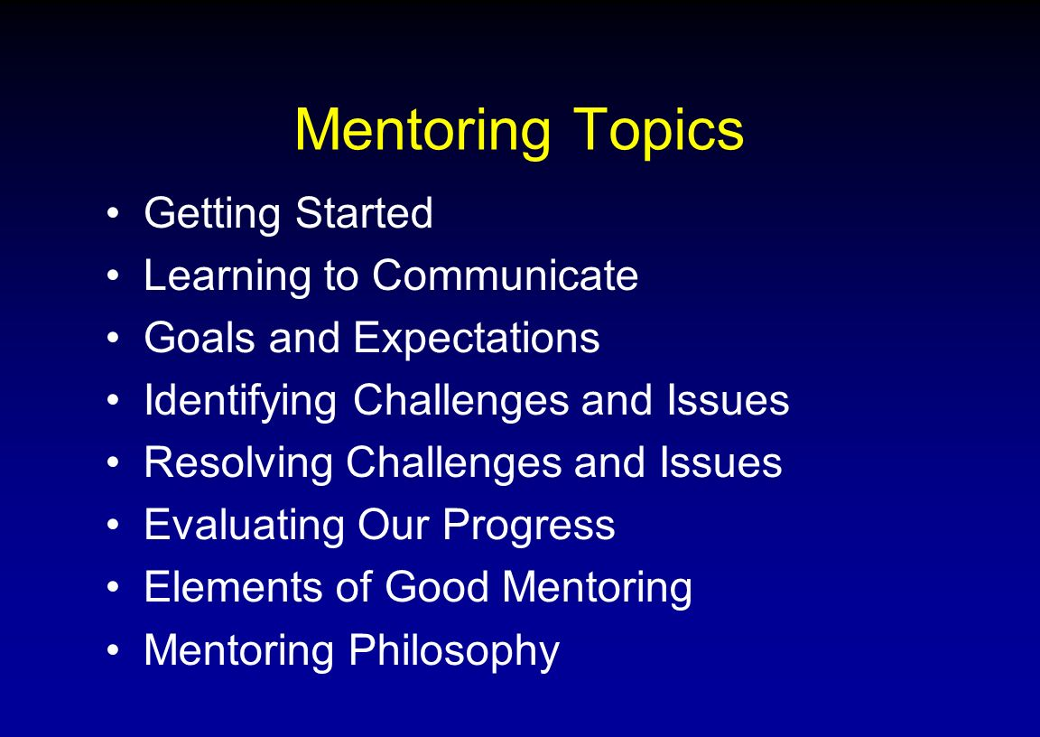 Mentoring Topics Getting Started Learning to Communicate