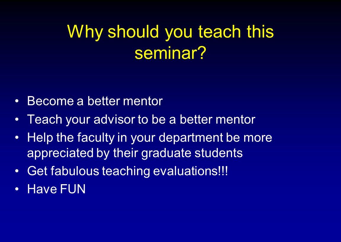 Why should you teach this seminar