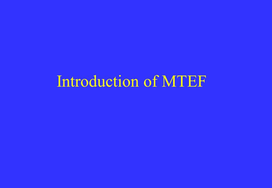 Introduction of MTEF