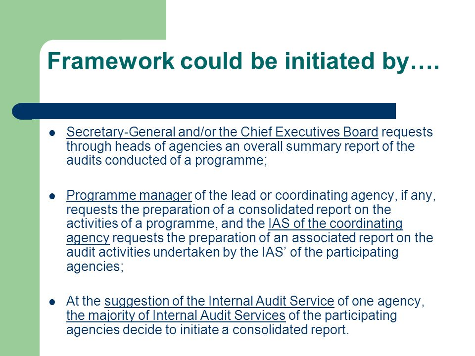 Framework could be initiated by….