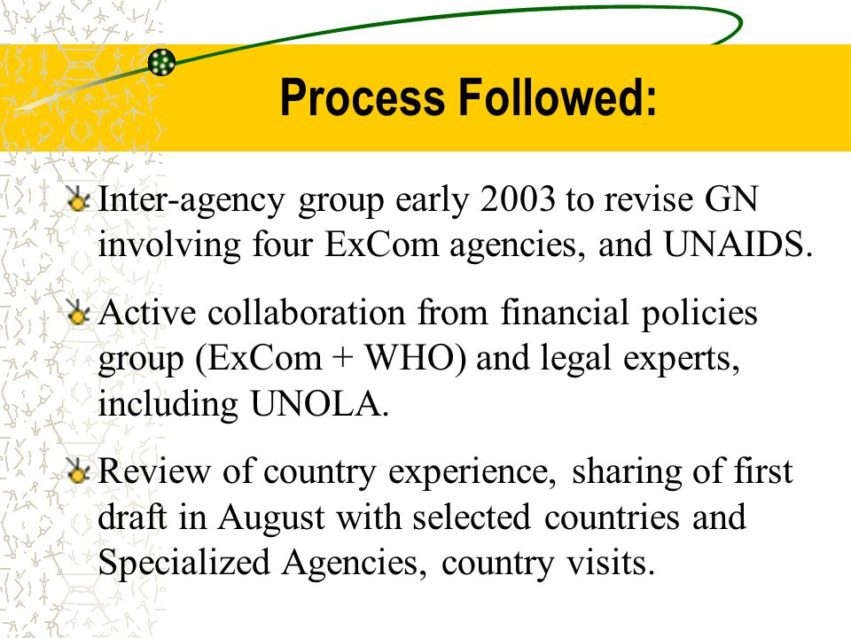 Process Followed: Inter-agency group early 2003 to revise GN involving four ExCom agencies, and UNAIDS.