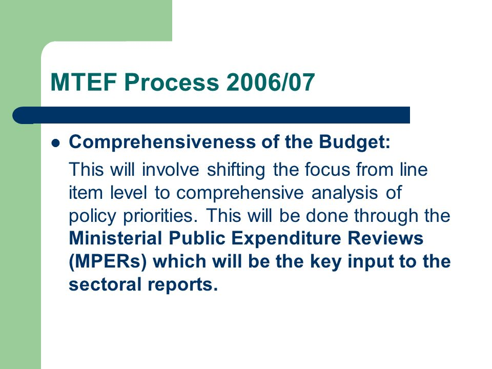 MTEF Process 2006/07 Comprehensiveness of the Budget: