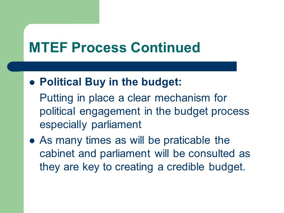MTEF Process Continued