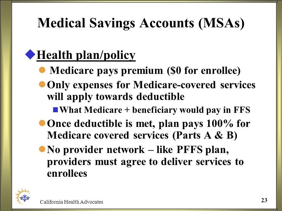 Medical Savings Accounts (MSAs)