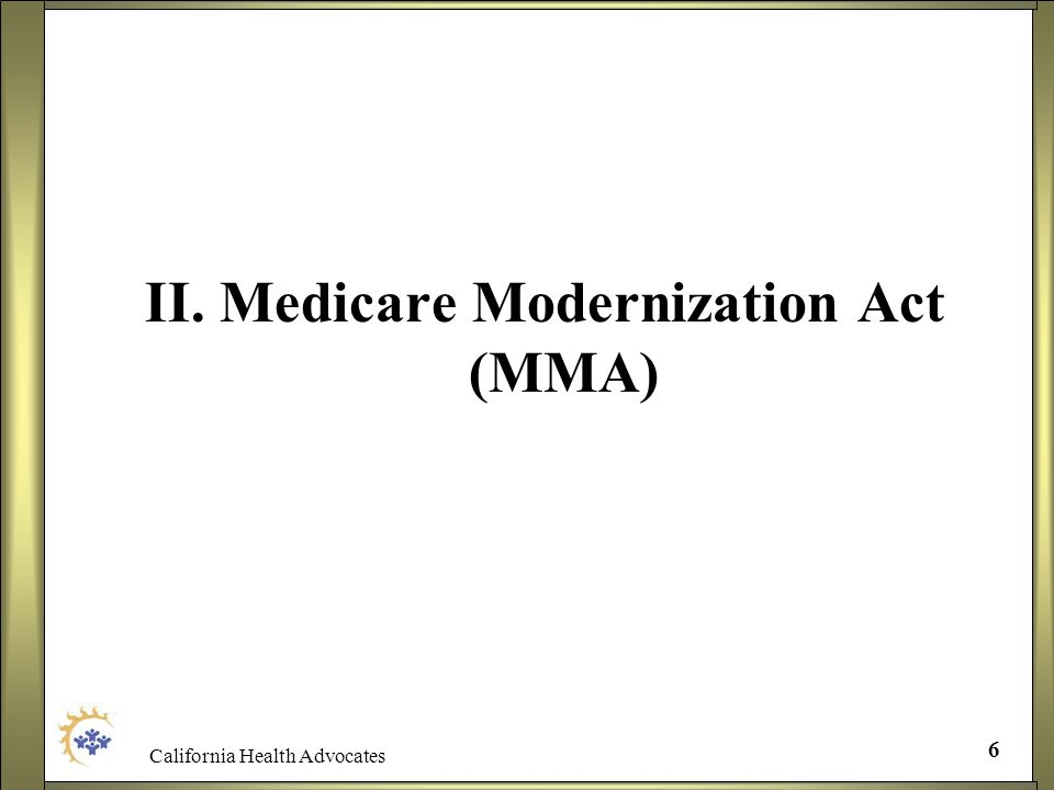 II. Medicare Modernization Act (MMA)
