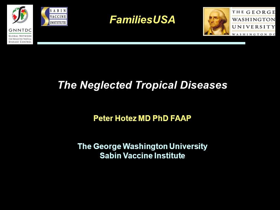 FamiliesUSA The Neglected Tropical Diseases