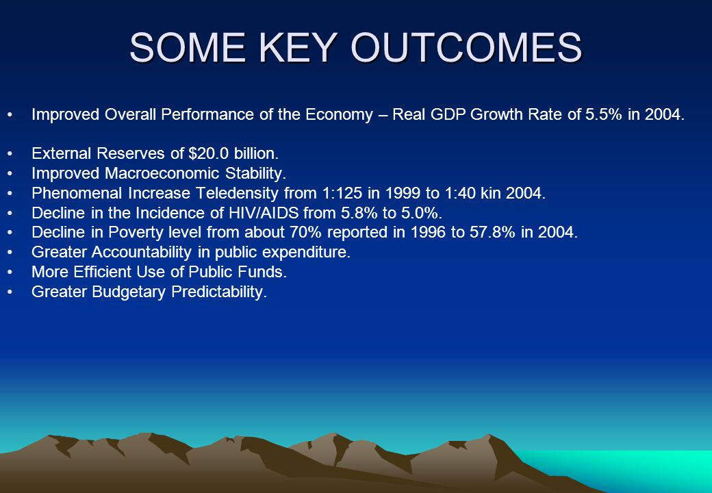 SOME KEY OUTCOMESImproved Overall Performance of the Economy – Real GDP Growth Rate of 5.5% in 2004.