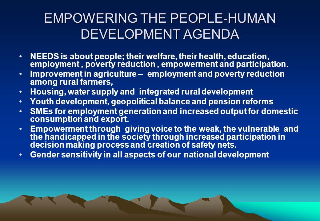 EMPOWERING THE PEOPLE-HUMAN DEVELOPMENT AGENDA