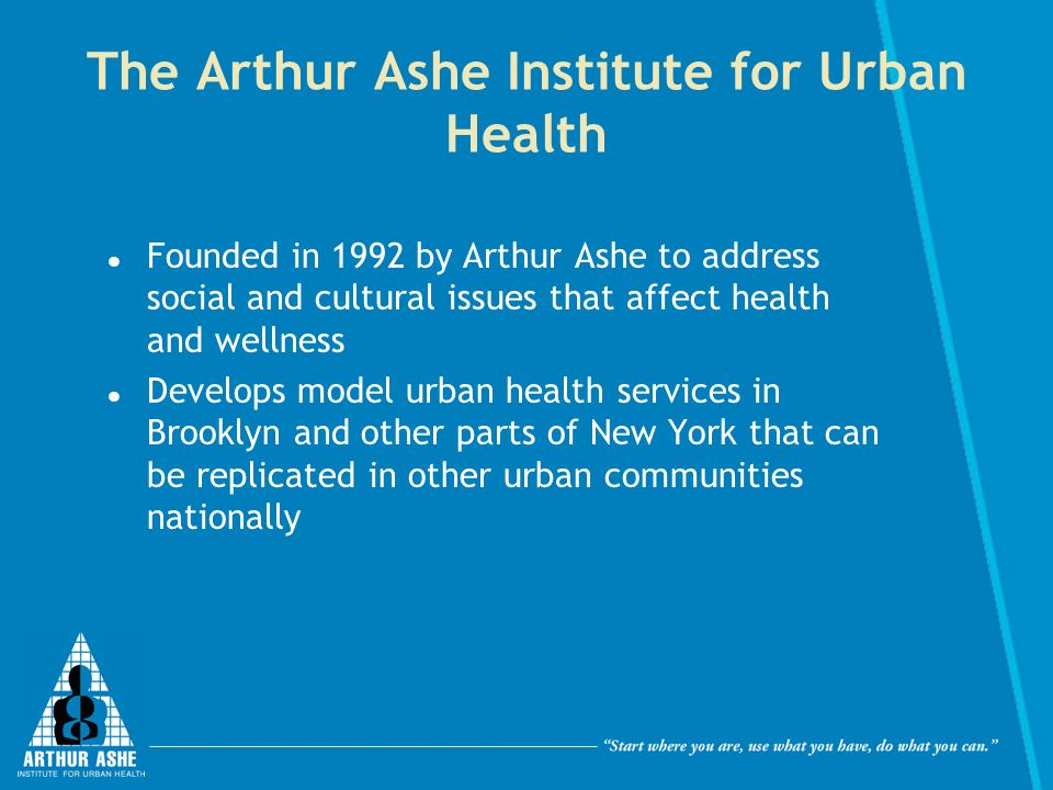 The Arthur Ashe Institute for Urban Health