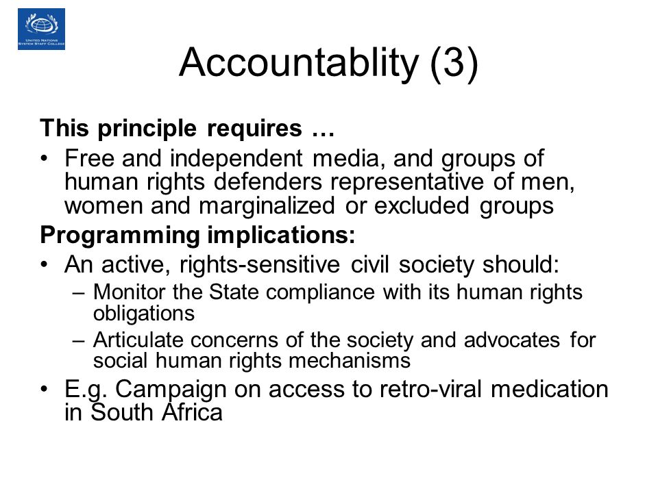 Accountablity (3) This principle requires …