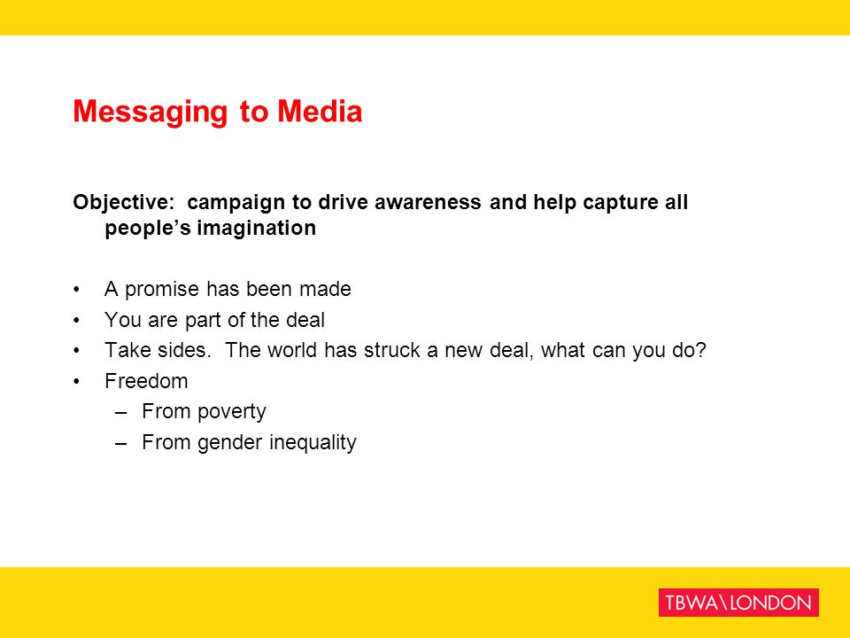 Messaging to Media Objective: campaign to drive awareness and help capture all people's imagination.