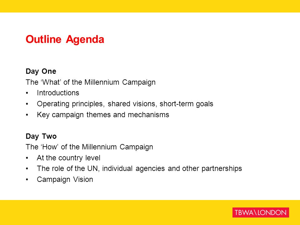 Outline Agenda Day One The 'What' of the Millennium Campaign