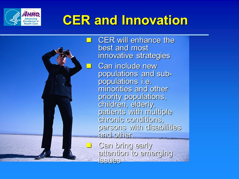 CER and Innovation CER will enhance the best and most innovative strategies.