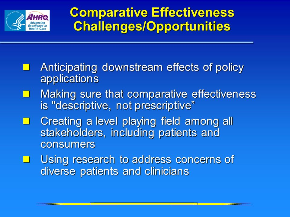 Comparative Effectiveness Challenges/Opportunities