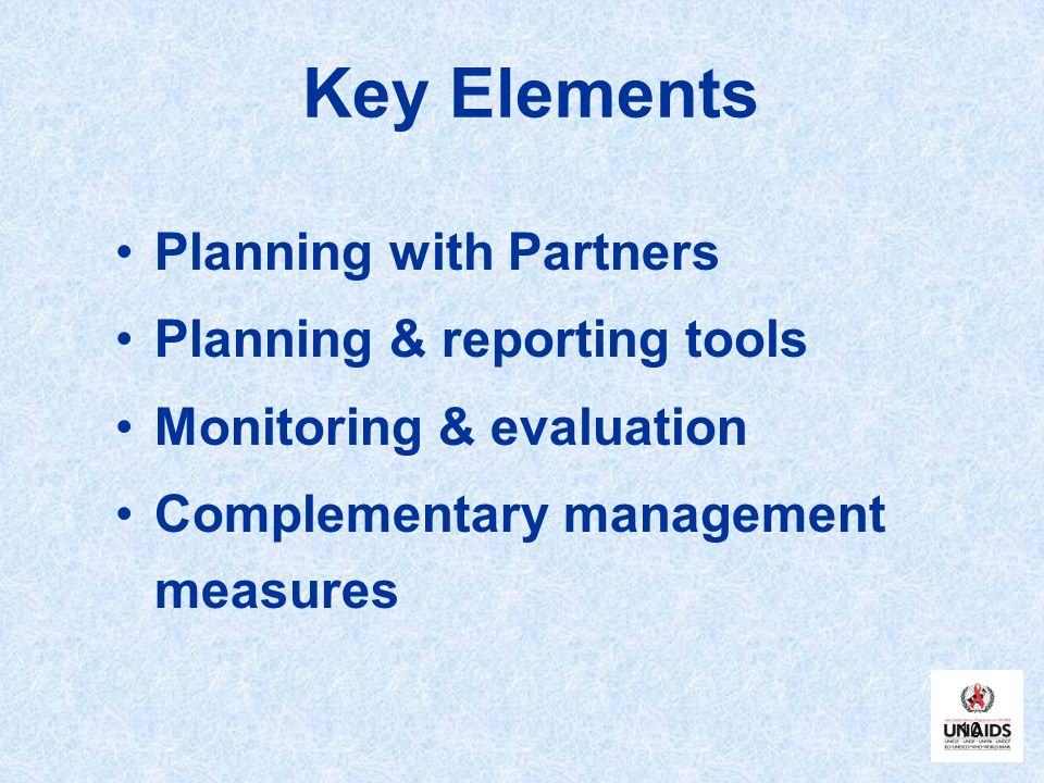 Key Elements Planning with Partners Planning & reporting tools