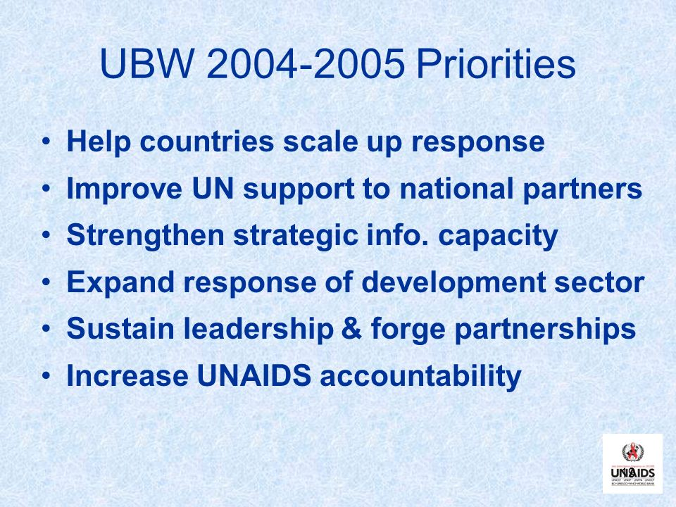 UBW Priorities Help countries scale up response