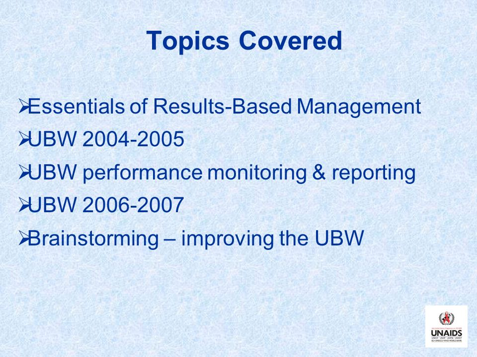 Topics Covered Essentials of Results-Based Management UBW 2004-2005