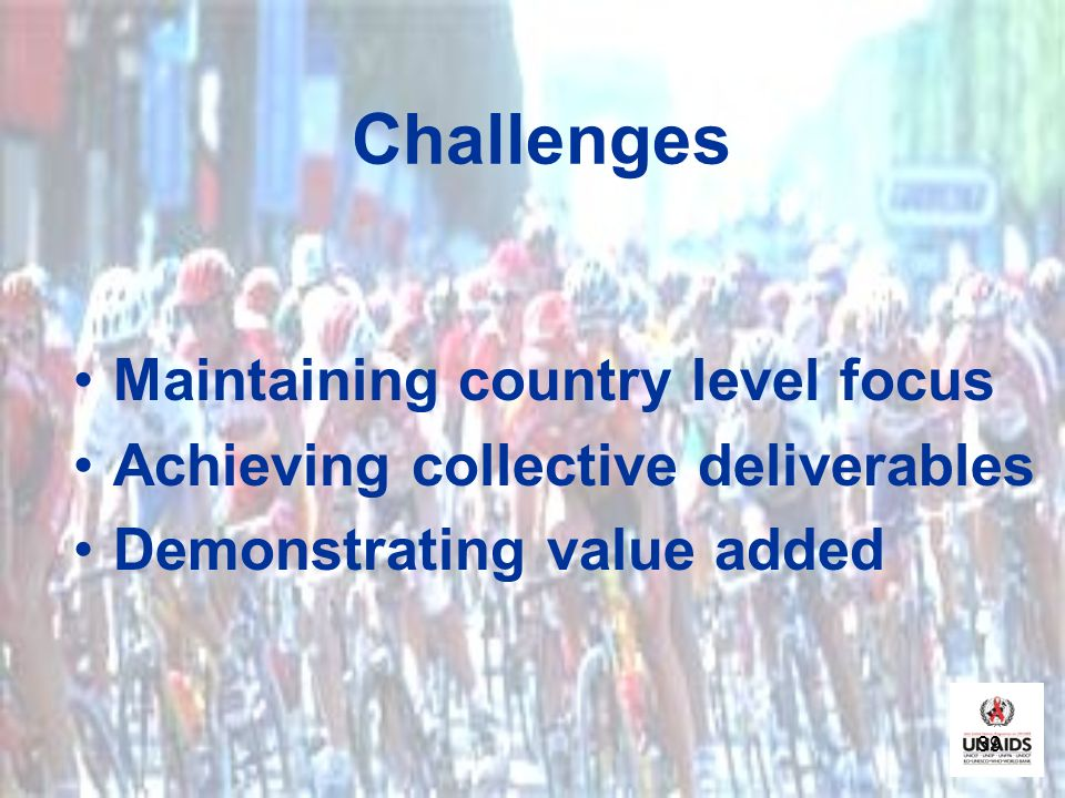Challenges Maintaining country level focus