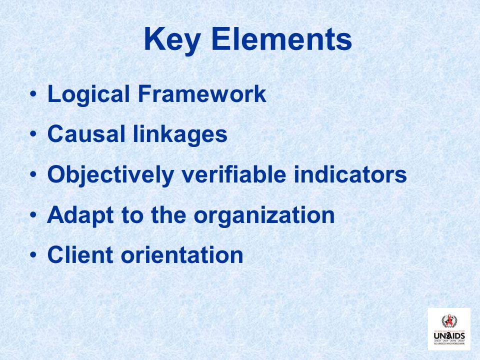 Key Elements Logical Framework Causal linkages