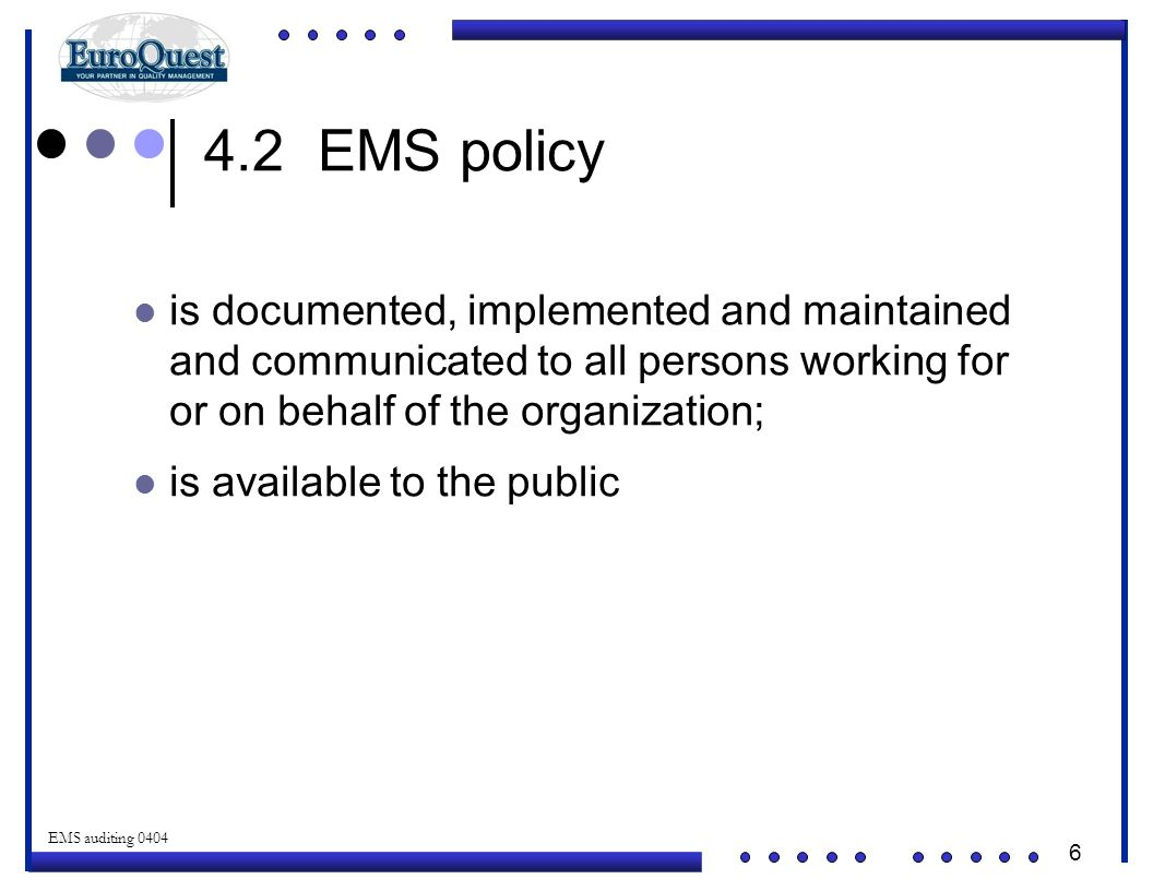 4.2 EMS policy is documented, implemented and maintained and communicated to all persons working for or on behalf of the organization;