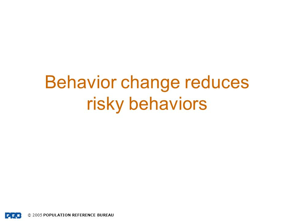 Behavior change reduces risky behaviors