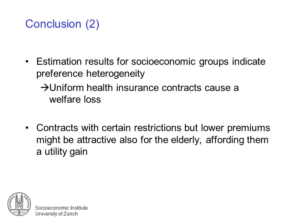 Conclusion (2) Estimation results for socioeconomic groups indicate preference heterogeneity.