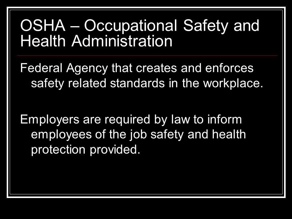 OSHA – Occupational Safety and Health Administration