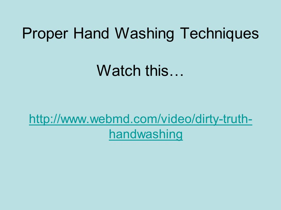 Proper Hand Washing Techniques Watch this…